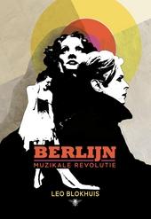 Berlijn : muzikale revolutie