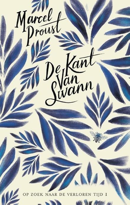 De kant van Swann / Marcel Proust ; vertaald door Thérèse Cornips en Anneke Brassinga ; ingeleid en geannoteerd door Ieme van der Poel en Ton Hoenselaars