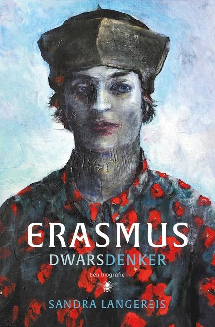 Erasmus : dwarsdenker : een biografie