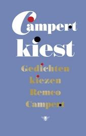 Campert kiest : gedichten kiezen Remco Campert
