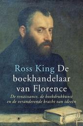 De boekhandelaar van Florence : over de renaissance, de boekdrukkunst en de veranderende kracht van ideeën