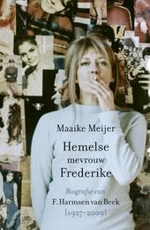 Hemelse mevrouw Frederike : biografie van F. Harmsen van Beek [1927-2009]