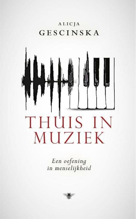 Thuis in muziek : een oefening in menselijkheid - Een klein boek met een grote boodschap