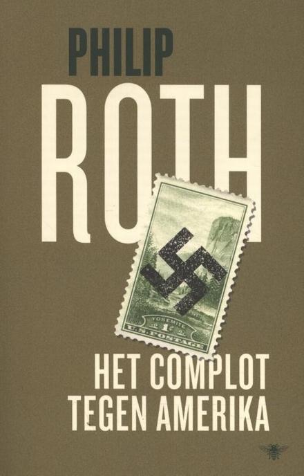 Het complot tegen Amerika : roman - Een familie oog in oog met de geschiedenis