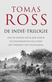 De Indië-trilogie : Van de doden niets dan goeds ; De onderkoning van Indië ; Het verdriet van Wilhelmina