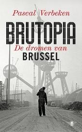 Brutopia : de dromen van Brussel