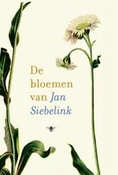 De bloemen van Jan Siebelink : bloemen en planten in het werk van Jan Siebelink