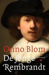 De jonge Rembrandt : een biografie
