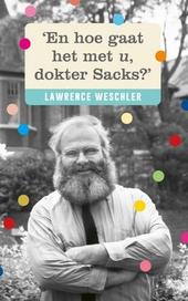 En hoe gaat het met u, dokter Sacks?