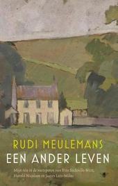 Een ander leven : mijn reis in de voetsporen van Vita Sackville-West, Harold Nicolson en James Lees-Milne