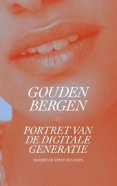 Gouden bergen : portret van de digitale generatie