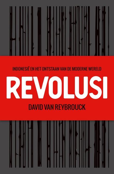 Revolusi : Indonesië en het ontstaan van de moderne wereld