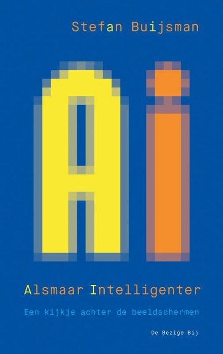 AI - Alsmaar intelligenter : een kijkje achter de beeldschermen