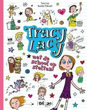 Tracy Lacy zet de school op stelten!!!