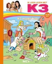 K3 maakt het