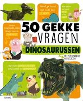 50 gekke vragen over dinosaurussen : met super serieuze antwoorden!