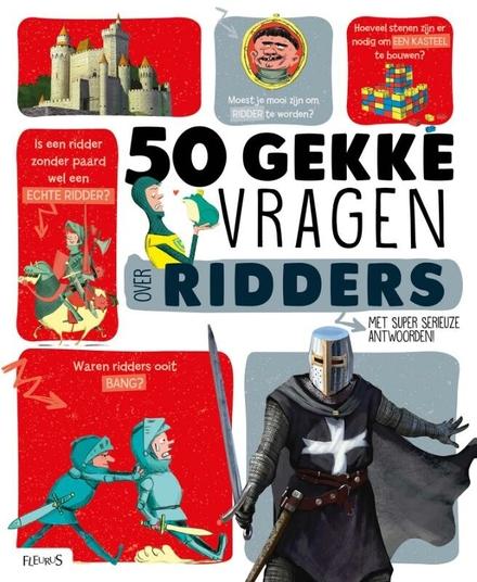 50 gekke vragen over ridders