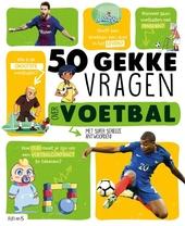 50 gekke vragen over voetbal : met super serieuze antwoorden