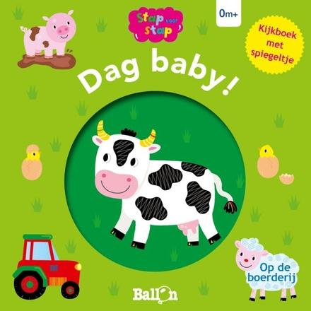 Dag baby! : op de boerderij