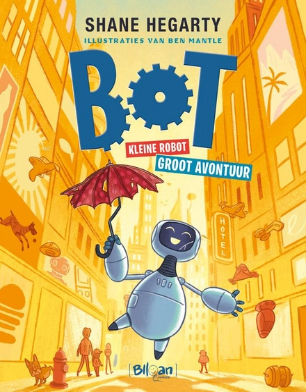 Bot : kleine robot, groot avontuur