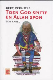 Toen God spitte en Allah spon : een fabel