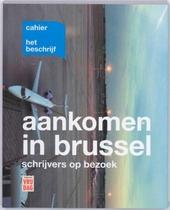 Aankomen in Brussel : schrijvers op bezoek