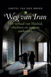 Weg van Iran : het verhaal van Mashid, vluchten en nergens aankomen
