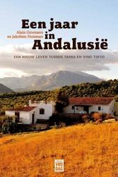 Een jaar in Andalusië : een nieuw leven tussen tapas en vino tinto
