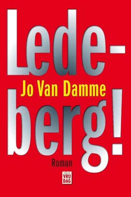 Ledeberg! : volksroman