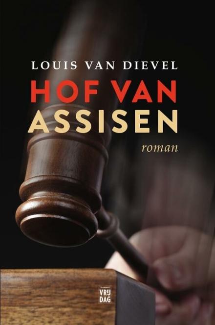 Hof van Assisen : roman - Het democratische theater van Assisen