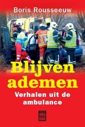 Blijven ademen : verhalen uit de ambulance