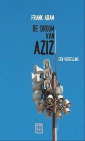 De droom van Aziz : een vertelling