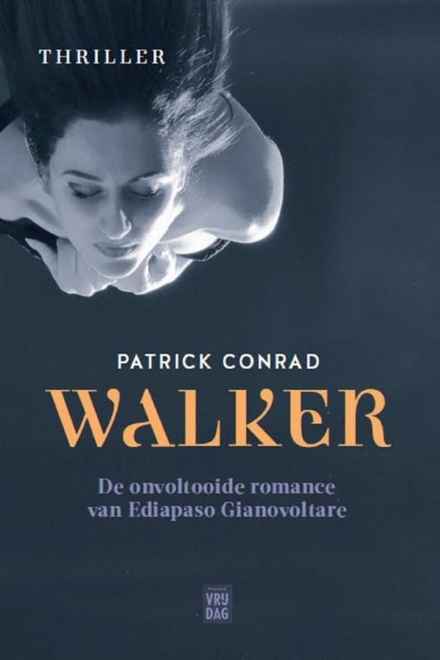 Walker : de onvoltooide romance van Ediapaso Gianavoltare : thriller