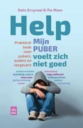 Help, mijn puber voelt zich niet goed : praktisch boek voor pubers, ouders en lesgevers