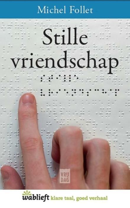 Stille vriendschap - Ode aan de inzet voor anderen