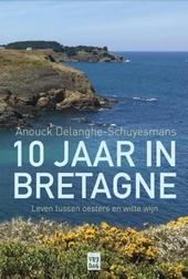 10 jaar in Bretagne : een levensdroom tussen oesters en witte wijn