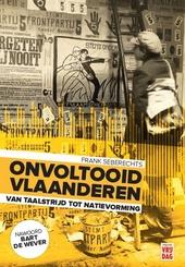 Onvoltooid Vlaanderen : van taalstrijd tot natievorming