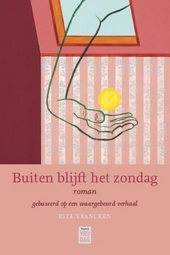 Buiten blijft het zondag : roman, gebaseerd op een waargebeurd verhaal