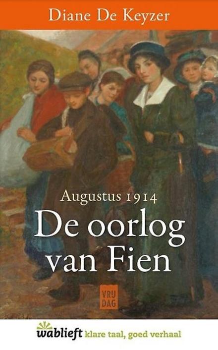 De oorlog van Fien : augustus 1914