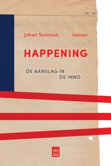 Happening : de aanslag in de Inno : roman