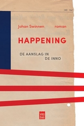 Happening : de aanslag in de Inno : roman