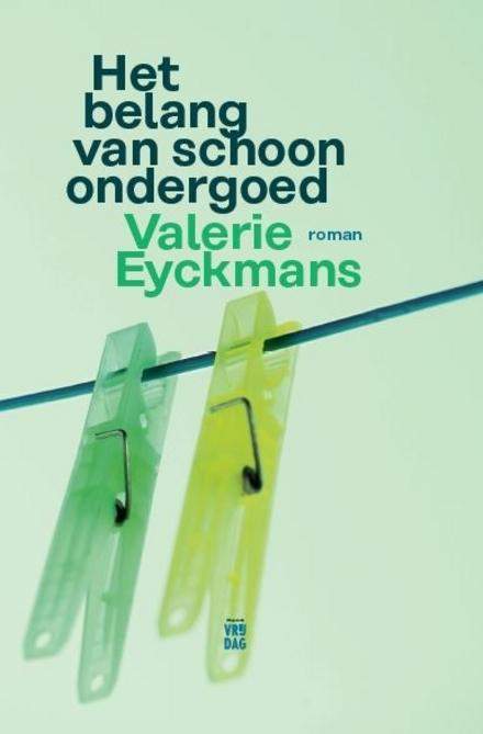 Leestip foto van: Het belang van schoon ondergoed : roman | Een boek van Valerie Eyckmans