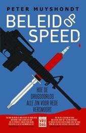 Beleid op speed : hoe de drugsoorlog alle zin voor rede versmoort