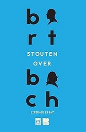 Bart Stouten over Bach : een chaconne in woorden