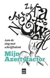 Mijn Azertyfactor : aan de slag met schrijftalent