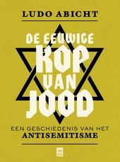 De eeuwige kop van Jood : een geschiedenis van het antisemitisme