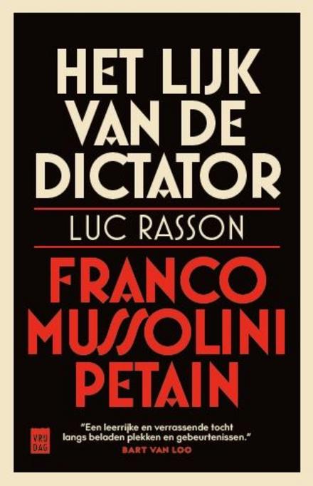 Het lijk van de dictator : Franco, Mussolini, Pétain