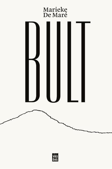 Bult - Poëtisch, melancholisch verhaal met grappige noten