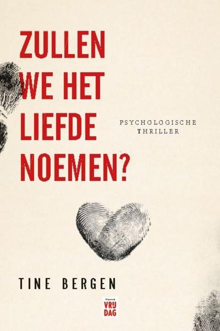 Zullen we het liefde noemen? : psychologische thriller