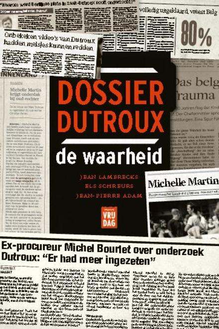 Dossier Dutroux : de waarheid - De zaak Dutroux leeft nog altijd heel sterk onder de Belgische bevolking